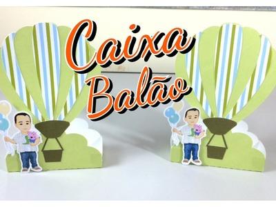 DIY | Como fazer enfeite de mesa - Caixa balão para doces - Festa personalizada - Festa Peppa Pig
