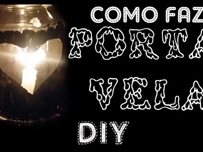 DIY - Como fazer  Porta Vela Decorado. Romântico. Decoração Para o Dia dos Namorados 2015 ♥