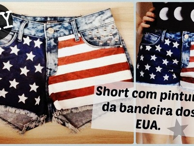 DIY  - Como pintar um short jeans super fácil - Bandeira dos EUA #PresenteieDIY #Inspire-se
