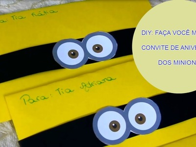 DIY: CONVITE DE ANIVERSÁRIO DOS MINIONS
