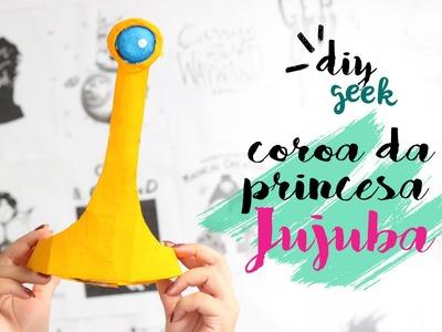DIY COROA DA PRINCESA JUJUBA ❤ GEEK TUTORIAIS