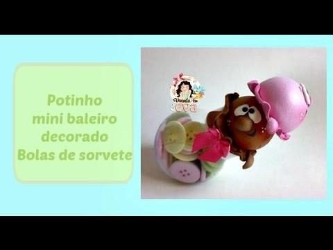 DIY - faça você mesma (o) - Potinho Mini baleiro Bola de sorvete