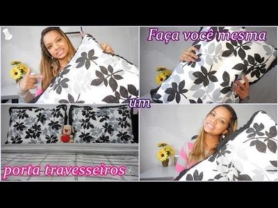 DIY - Faça você mesma um porta travesseiros | Elaine Manuelly.