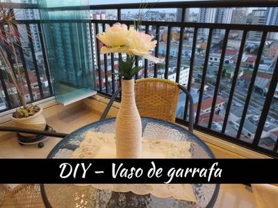 DIY - Faça você mesmo: Vaso de garrafa