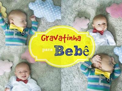 DIY: Gravatinha.Lacinho para Bebê