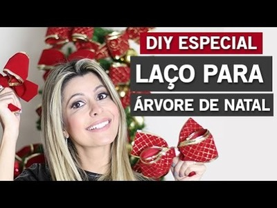 DIY - LAÇO PARA A ÁRVORE DE NATAL