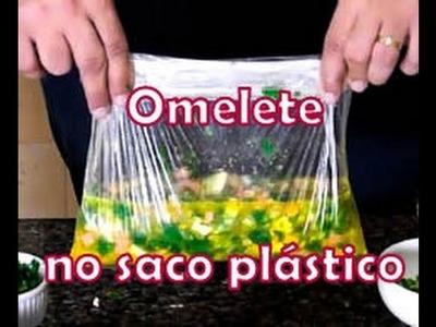 DIY-Marido ensina como preparar um omelete no saco plástico- sem óleo e sem fritura
