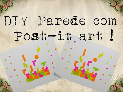 DIY Parede com Post-it Art !