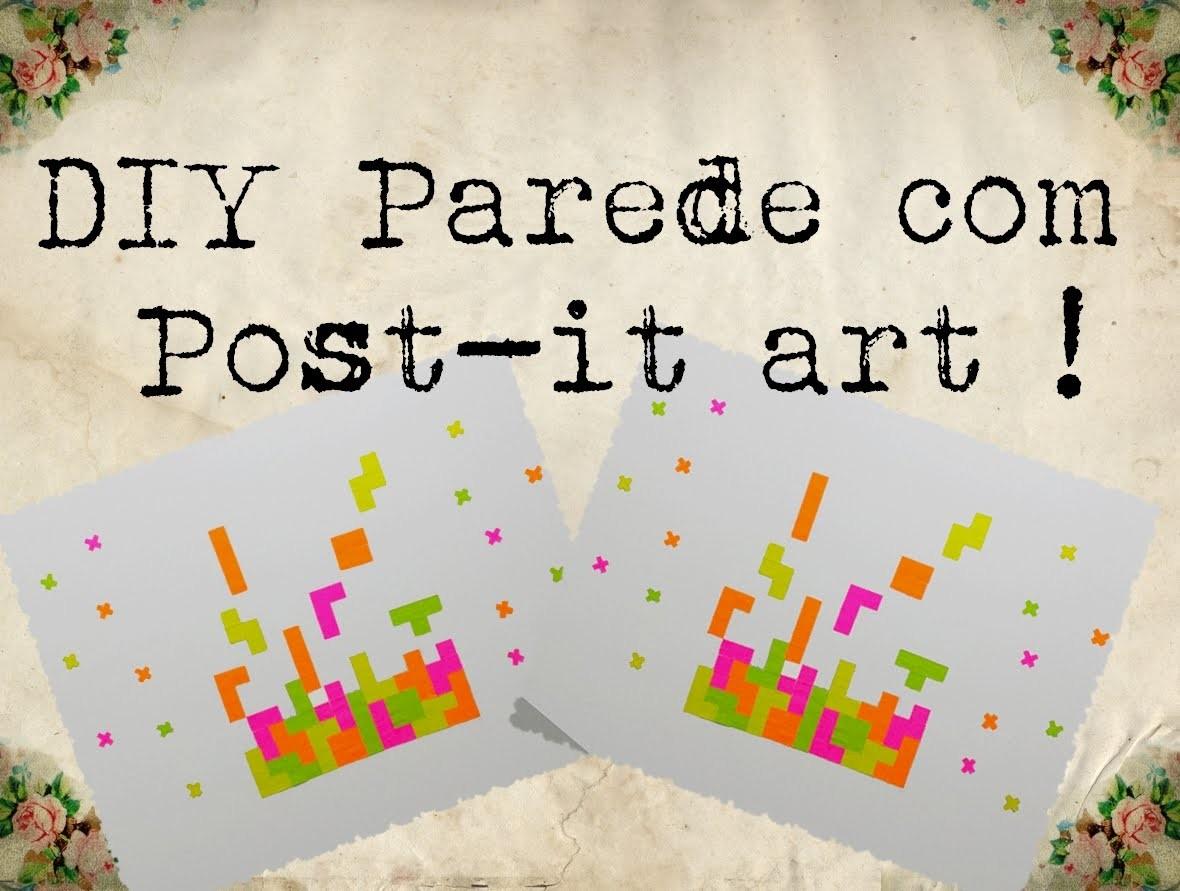 DIY Parede com Post-it Art !