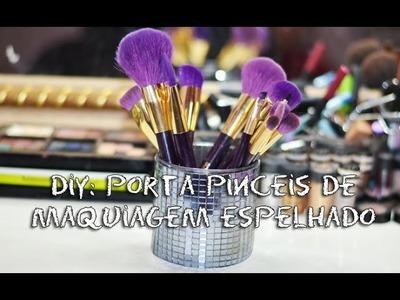 Diy: Porta pinceis de maquiagem espelhado