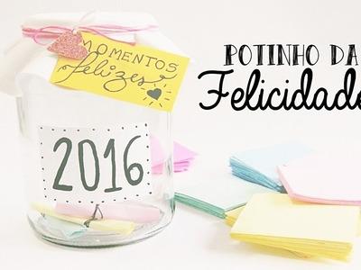 DIY| Potinho da felicidade 2016♥