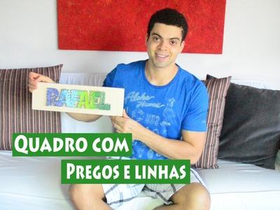 DIY: QUADRO DE PREGOS E LINHAS
