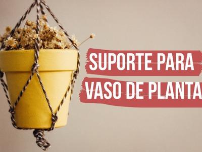DIY - Suporte para vaso de plantas macramê