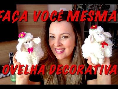 ♡♡ FAÇA VOCÊ MESMA (DIY) - OVELHA DECORATIVA ♡♡