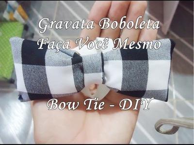 Gravata Borboleta - Faça Você Mesmo - Bow Tie - DIY