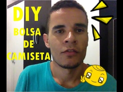 DIY BOLSA DE CAMISETA.  (SEM COSTURA) MUITO FÁCIL FAZER!!
