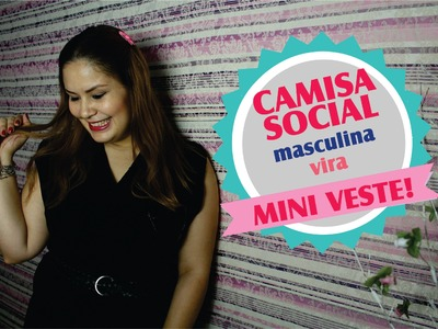 Diy: Camisa Social Masculina vira Mini Veste!!! | Erika Goto