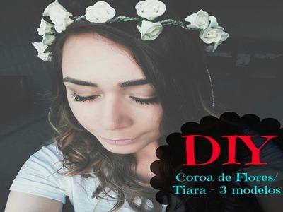 DIY -Como fazer Coroa de Flores.Tiara - 3 modelos - by Carem Melo