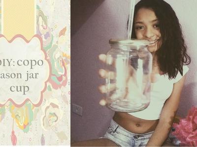DIY - Faça você mesmo seu copo mason jar cup.