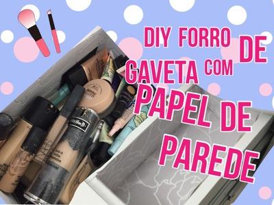 DIY FORRO DE GAVETA COM PAPEL DE PAREDE