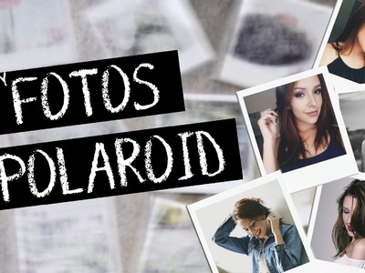 DIY: Fotos Polaroids