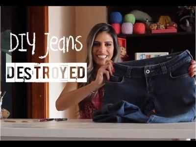 DIY Jeans Destroyed- Faça você mesma!