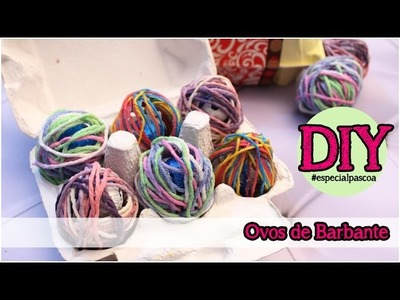 DIY: Ovos de Barbante #especialpascoa