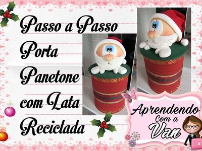 (DIY) PASSO A PASSO PORTA PANETONE COM LATA RECICLADA
