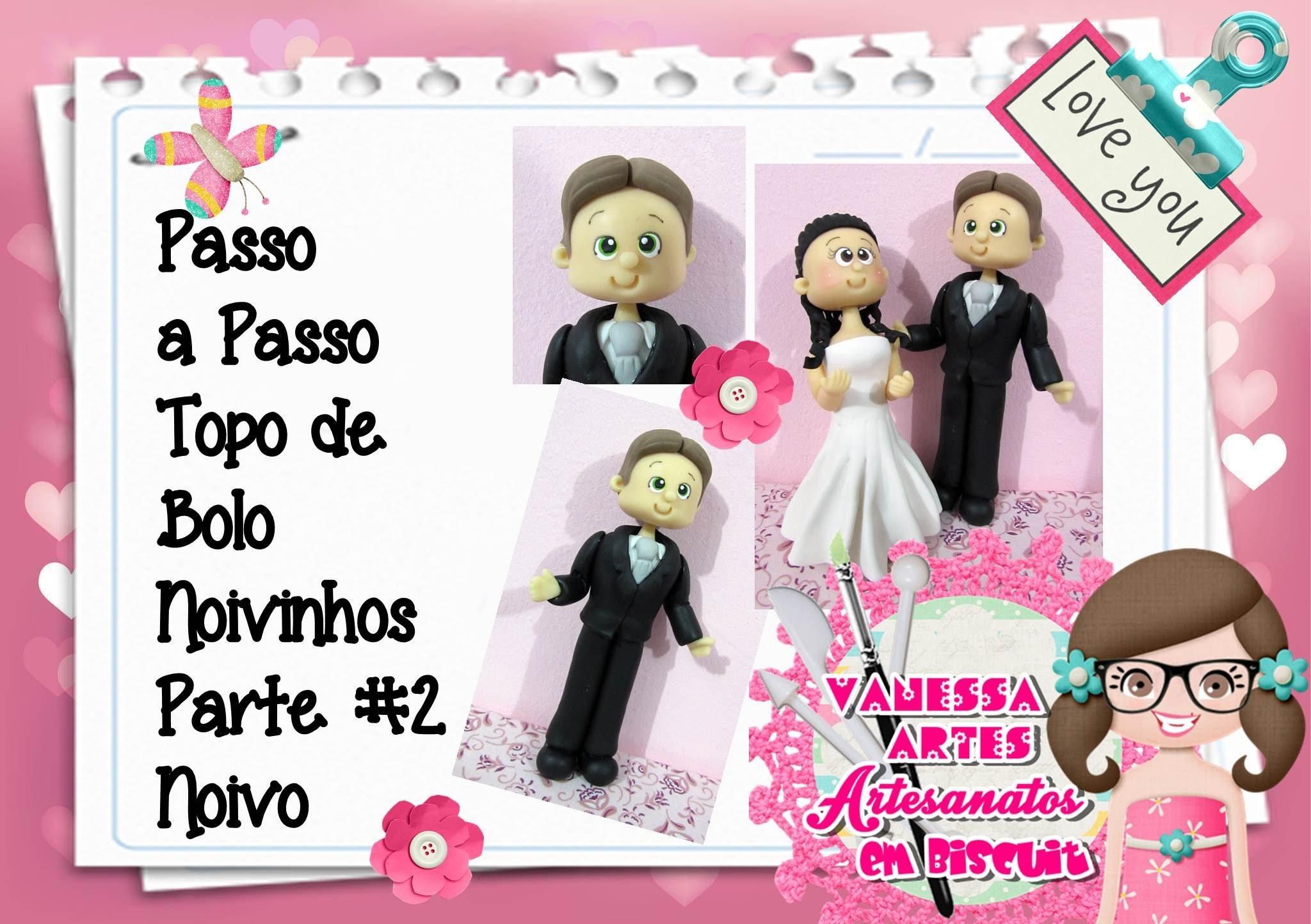 (DIY) PASSO A PASSO TOPO DE BOLO NOIVINHOS PARTE #2 NOIVO