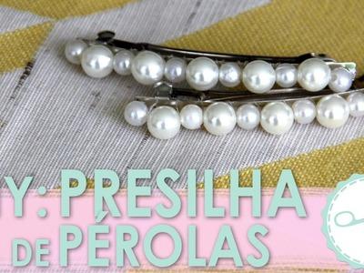 DIY Presilha Pérola Fácil - wFashionista