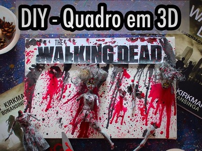 DIY - Quadro The Walking Dead em 3D - Eduardo Wizard