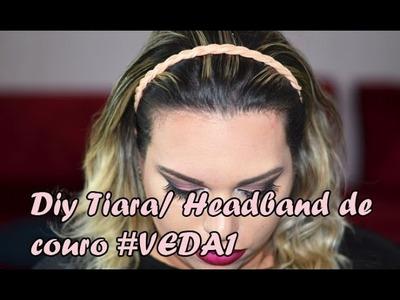 Diy Tiara. Headband de couro #VEDA1