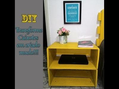 DIY: Transforme caixote em criado mudo!!!