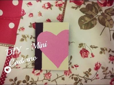 Faça Você Mesmo - Especial Dia dos Namorados - Mini Caderno. DIY - Valentine's Day- Mini Journal