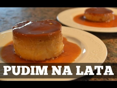 PUDIM NA LATA :: PUDDING IN A CAN