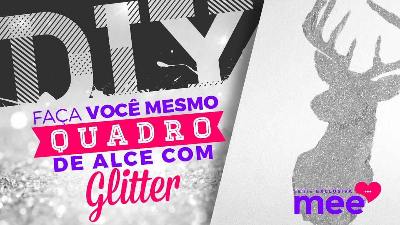 Quadro de Alce com Glitter - DIY - Faça Você Mesmo #3 | Mee