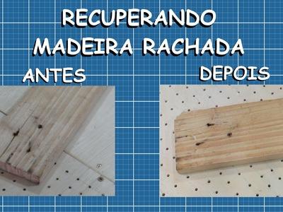 Recuperando madeira rachada - DIY | Dica rápida #8
