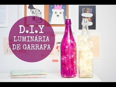 VEDA #13: D.I.Y Luminária de Garrafa | Melina Souza