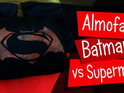 Almofada estampada - Batman vs Superman - DIY