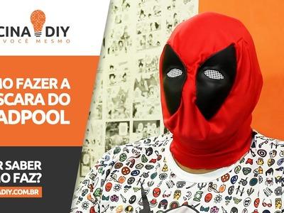 Como Fazer a Máscara do Deadpool | Oficina DIY #28