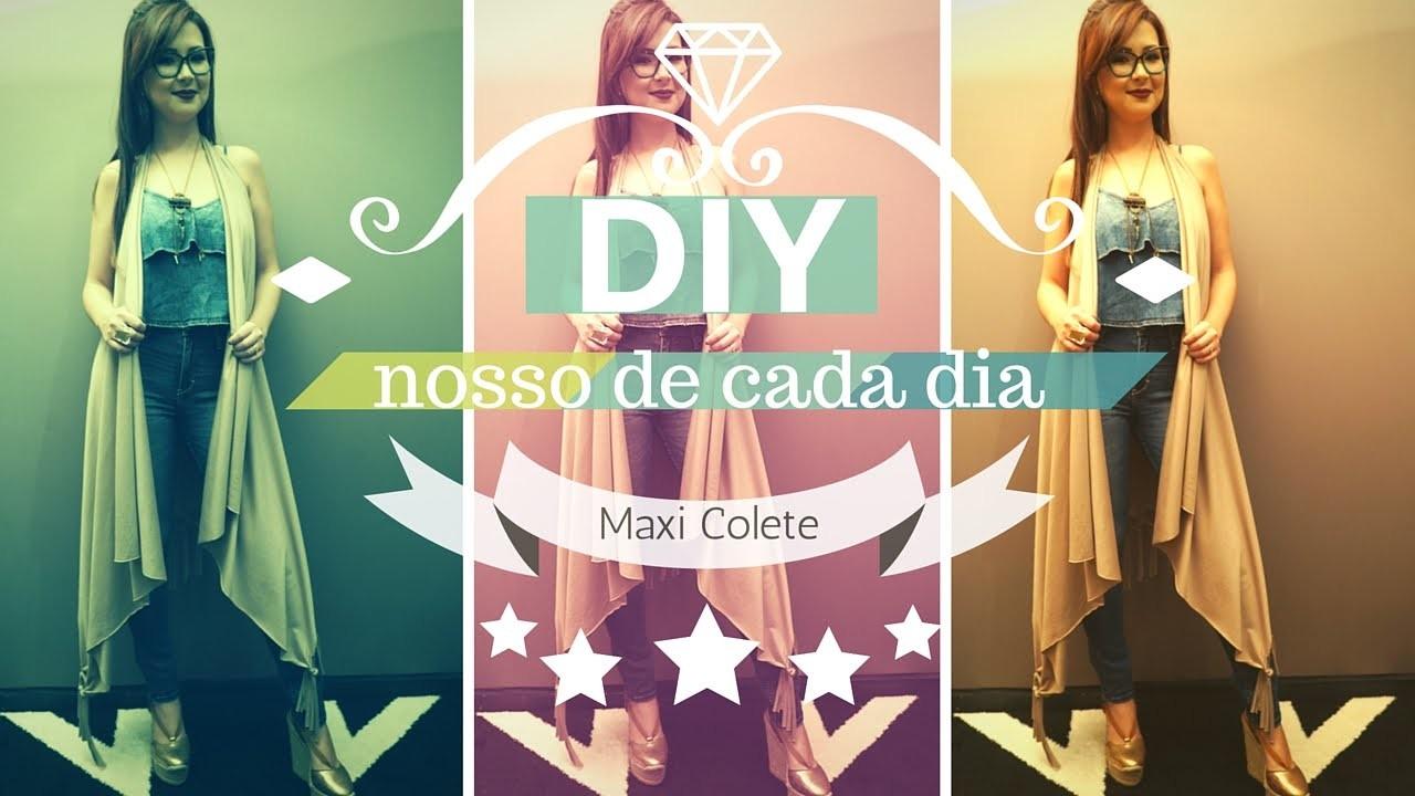 Como fazer Maxi Colete sem costura   DIY Nosso de Cada Dia