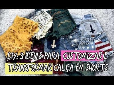 Diy: 3 ideias para customizar transformando calça em shorts
