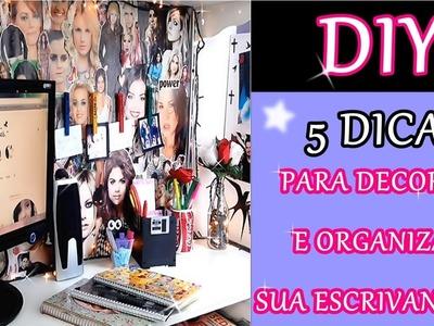 DIY - 5 Dicas para decorar e organizar sua escrivaninha | Debee Tostes