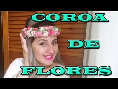 DIY COROA DE FLORES - Linda e fácil de fazer!!