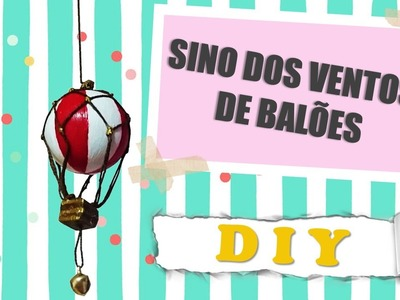DIY - Sino dos ventos de balões