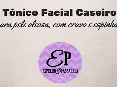 DIY: Tônico Facial Caseiro para pele oleosa | Espelho e Passarela