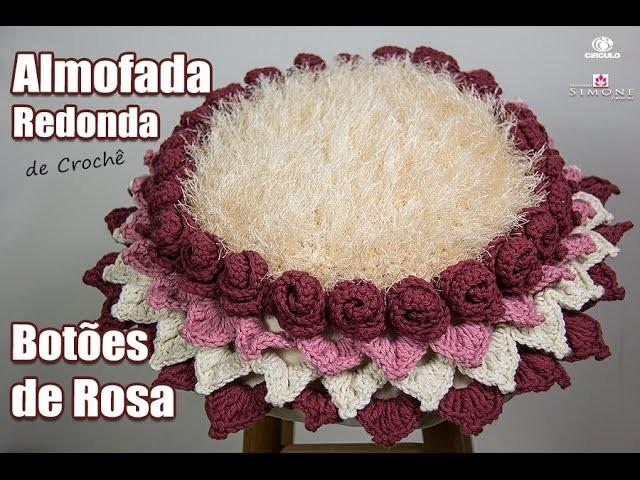 Almofada Redonda de Crochê - Coleção botões de Rosa - Simone Eleotério