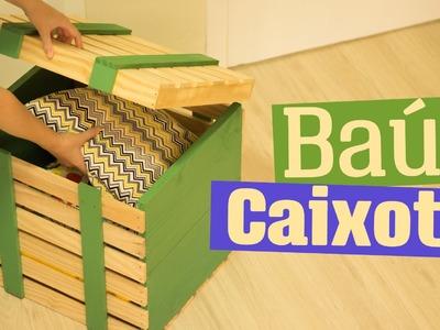 DIY - BAÚ CAIXOTE (Como Fazer)