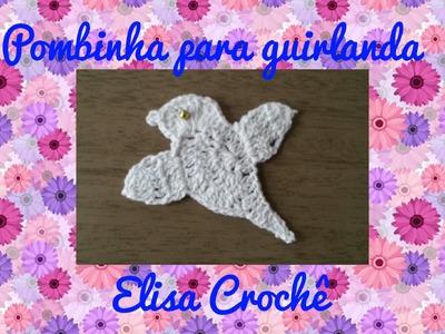 Pombinha para guirlanda # Elisa Crochê