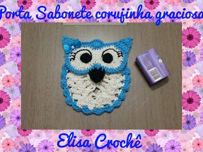Porta Sabonete corujinha graciosa em crochê # Elisa Crochê
